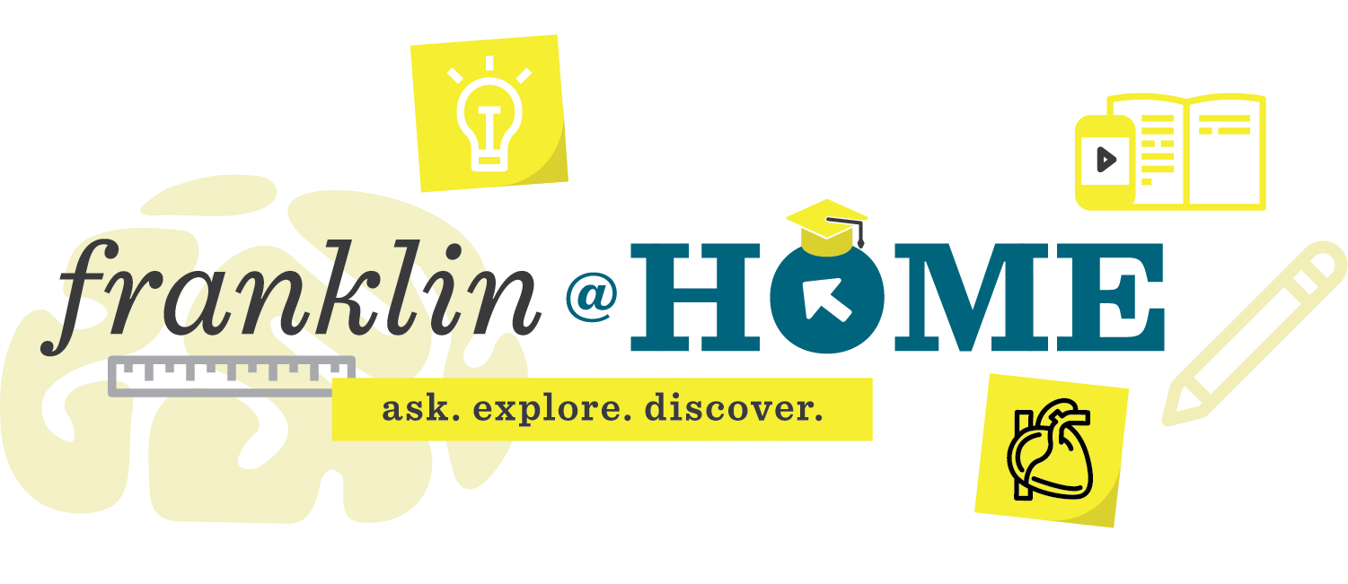 Franklin@Home: Ask. Explore. Discover.